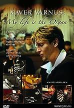 Xaver Varnus: My Life Is the Organ