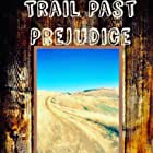 Trail Past Prejudice (2017)