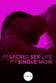 The Secret Sex Life of a Single Mom (2014)