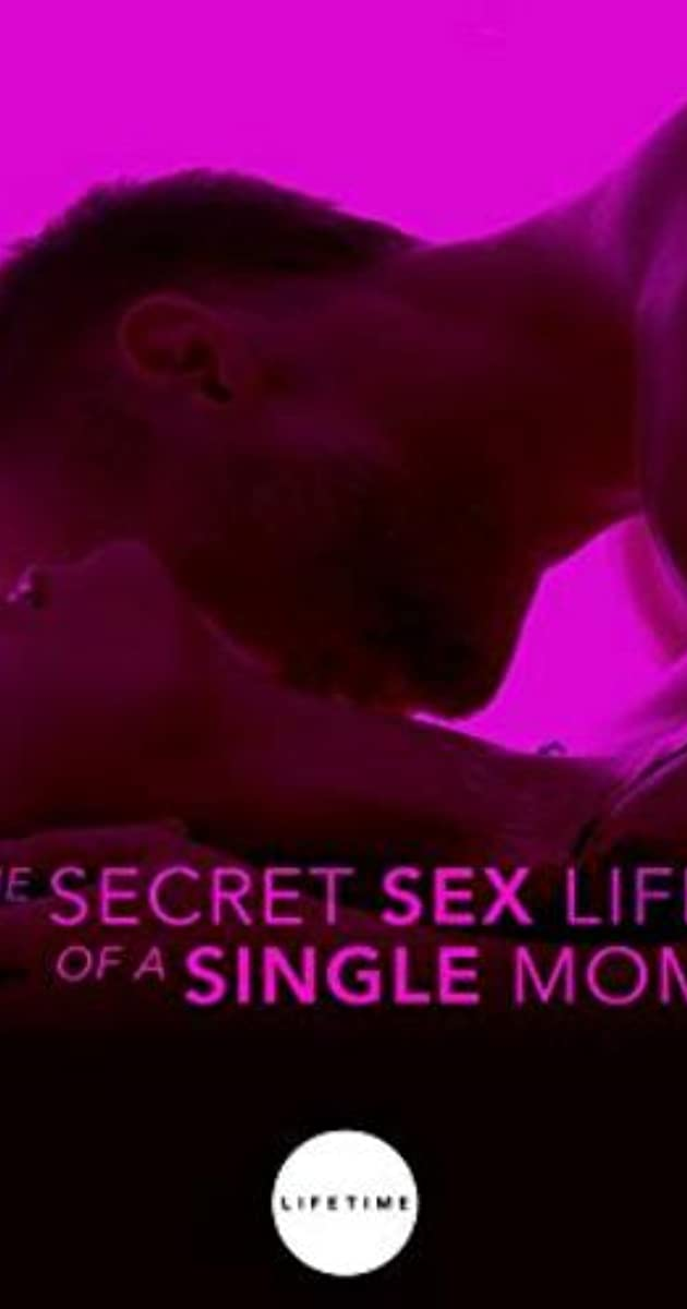 The Secret Life of a Single Mom TV Movie 2014 IMDb