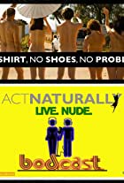 Act Naturally's Live Naked Bodcast