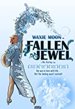Waxie Moon in Fallen Jewel