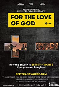 Primary photo for For the Love of God: How the church is better and worse than you ever imagined