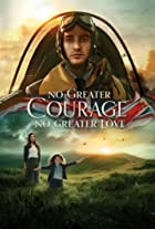 No Greater Courage, No Greater Love