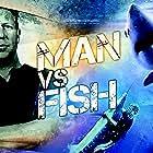 Man vs. Fish (2009)