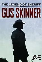 The Legend of Sheriff Gus Skinner