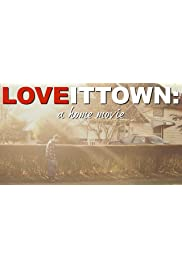 Loveittown: A Home Movie
