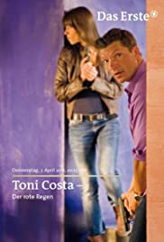 Toni Costa: Kommissar auf Ibiza - Der rote Regen (2011) Poster - Movie Forum, Cast, Reviews