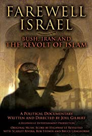 Farewell Israel: Bush, Iran, and the Revolt of Islam Poster