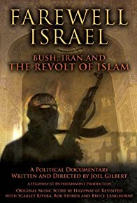 Primary photo for Farewell Israel: Bush, Iran, and the Revolt of Islam