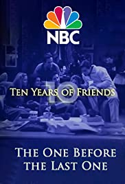 Friends: The One Before the Last One - Ten Years of Friends Poster