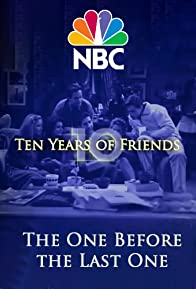 Primary photo for Friends: The One Before the Last One - Ten Years of Friends