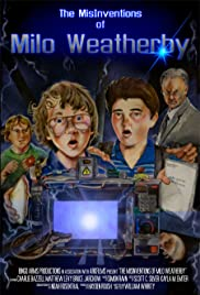 The MisInventions of Milo Weatherby Poster