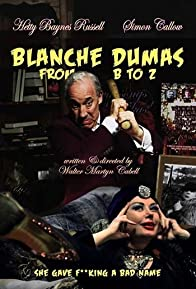Primary photo for Blanche Dumas from B to Z