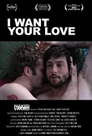 Watch Movie I Want Your Love (2012)