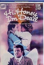 Hi Honey - I'm Dead(1991) Poster - Movie Forum, Cast, Reviews