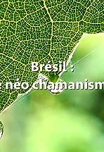 Brésil: le néo Chamanisme