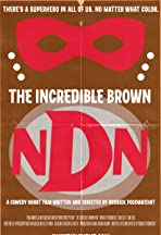 The Incredible Brown NDN