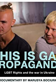 This Is Gay Propaganda: LGBT Rights & the War in Ukraine Poster