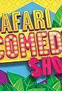 Safari Comedy Show