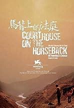 Courthouse on Horseback