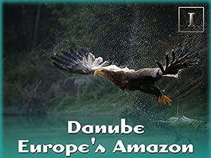 Where to stream Danube: Europe's Amazon