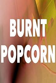 Burnt Popcorn Poster