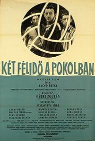 Két félidö a pokolban (1961) Poster - Movie Forum, Cast, Reviews