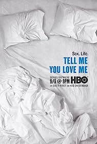 Tell Me You Love Me (2007)