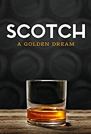 Scotch: The Golden Dram (2018) Scotch: A Golden Dream 720p