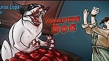 Vampire Dog: Part 1