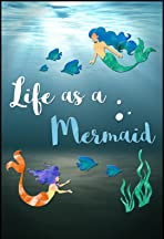Life as a Mermaid