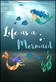 Life as a Mermaid Poster