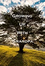 Growing Up with Grandpa