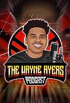 The Wayne Ayers Podcast