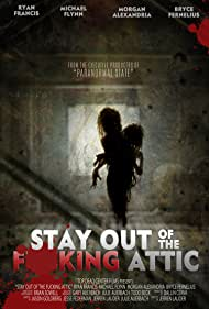 Stay Out of the F**king Attic (2020)