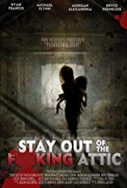 Stay Out of the F**king Attic Poster