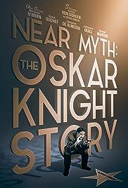 Near Myth: The Oskar Knight Story(2018) Poster - Movie Forum, Cast, Reviews
