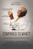 Compared to What: The Improbable Journey of Barney Frank (2014) Poster