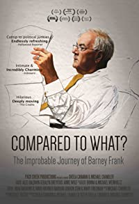 Primary photo for Compared to What: The Improbable Journey of Barney Frank