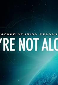 Primary photo for We're Not Alone