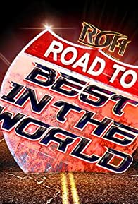 Primary photo for ROH Road to Best in the World 2017