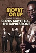 Movin' on Up: The Music and Message of Curtis Mayfield and the Impressions