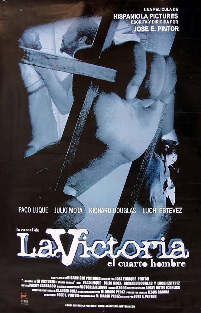 La cárcel de La Victoria: El cuarto hombre (2004)