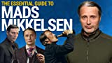 Mads Mikkelsen Explores 5 of His Most Pivotal Roles