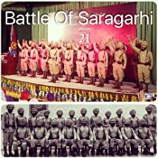 21: Battle of Saragarhi