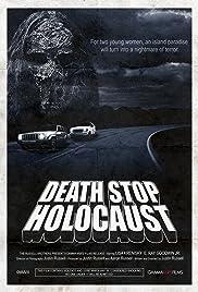 Death Stop Holocaust(2009) Poster - Movie Forum, Cast, Reviews