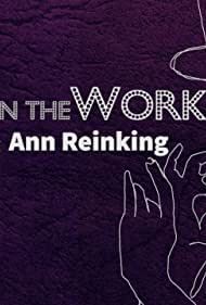 The Joy is in the Work: Remembering Ann Reinking (2021)