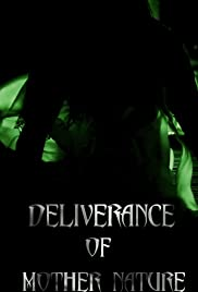 Deliverance of Mother Nature Poster