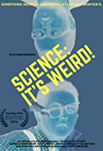 Science: It's Weird!
